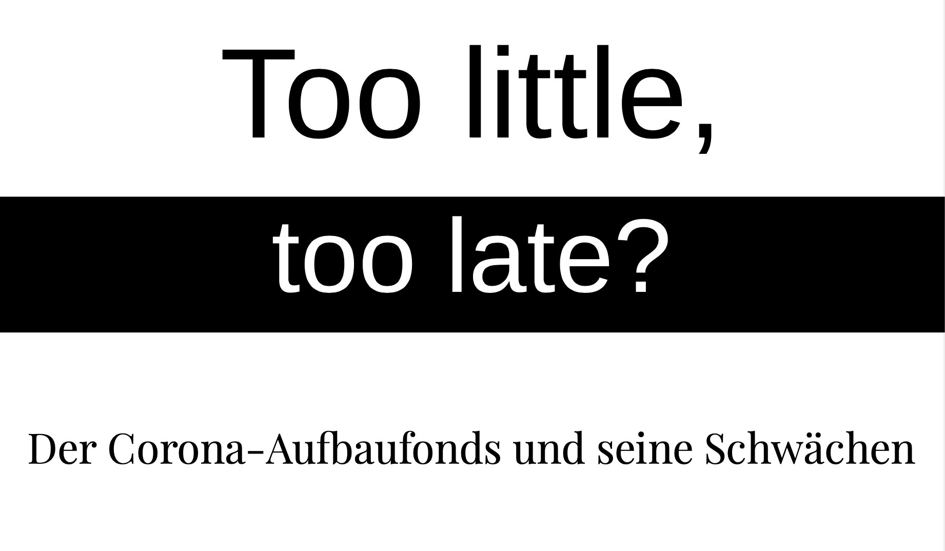 Too little, too late